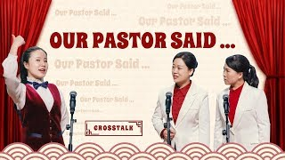 "Crosstalk ""Our Pastor Said …"" 