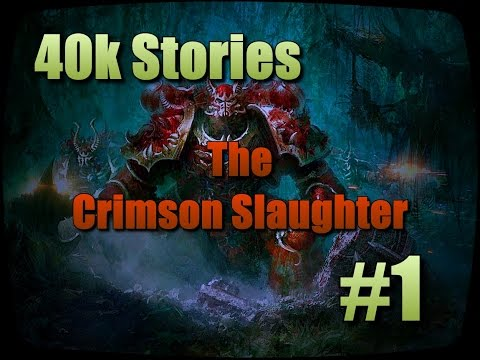 40k Stories: The Crimson Slaughter (Part 1: Descent To Madness)