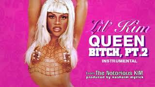 Lil' Kim - Queen Bitch, Pt.2 (Official Instrumental)