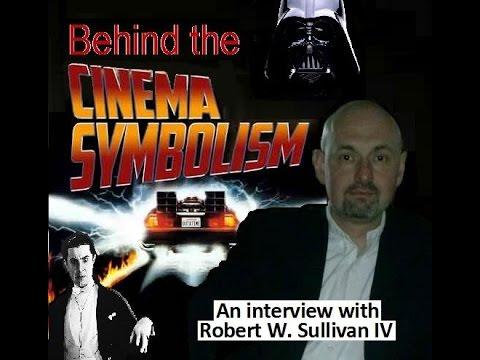 Robert W. Sullivan IV - Behind the Cinema Symbolism