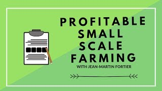 Profitable Farming and Designing for Farm Success by JEAN-MARTIN FORTIER