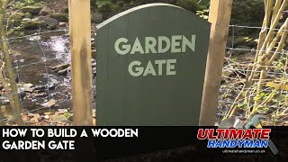 How To Build A Wooden Garden Gate