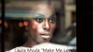 Laura Mvula_Make Me Lovely