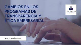 Cambios en los Programas de Transparencia y Ética Empresarial