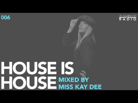 HOUSE IS HOUSE mixed by Miss Kay Dee / Klimperbox Radio 006