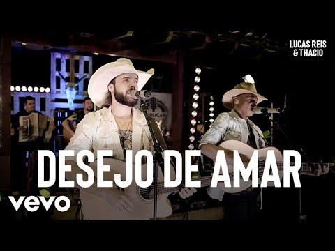 Lucas Reis & Thácio - Desejo De Amar (Ao Vivo)