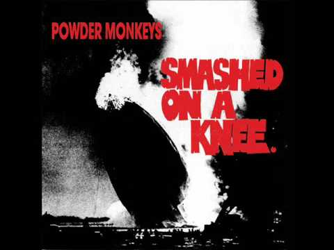 The Powder Monkeys - Smashed On A Knee (Full Album)