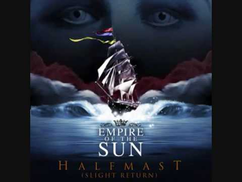 Empire Of The Sun - Half Mast (Slight Return) mp3