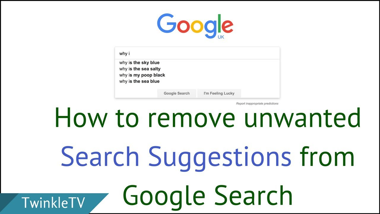 How to Remove Unwanted Search Suggestions from Google Search | Turn