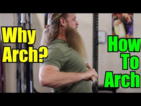 Why We Arch / How To Arch : Bench Press