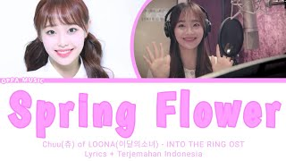 Spring Flower -  Chuu of LOONA [Into the Ring OST Part.4]  Lyrics terjemahan indonesia