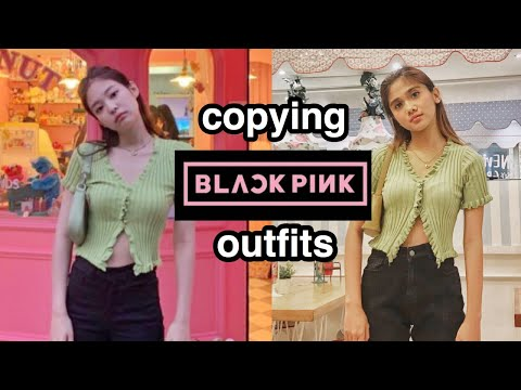 COPYING BLACKPINK OUTFITS