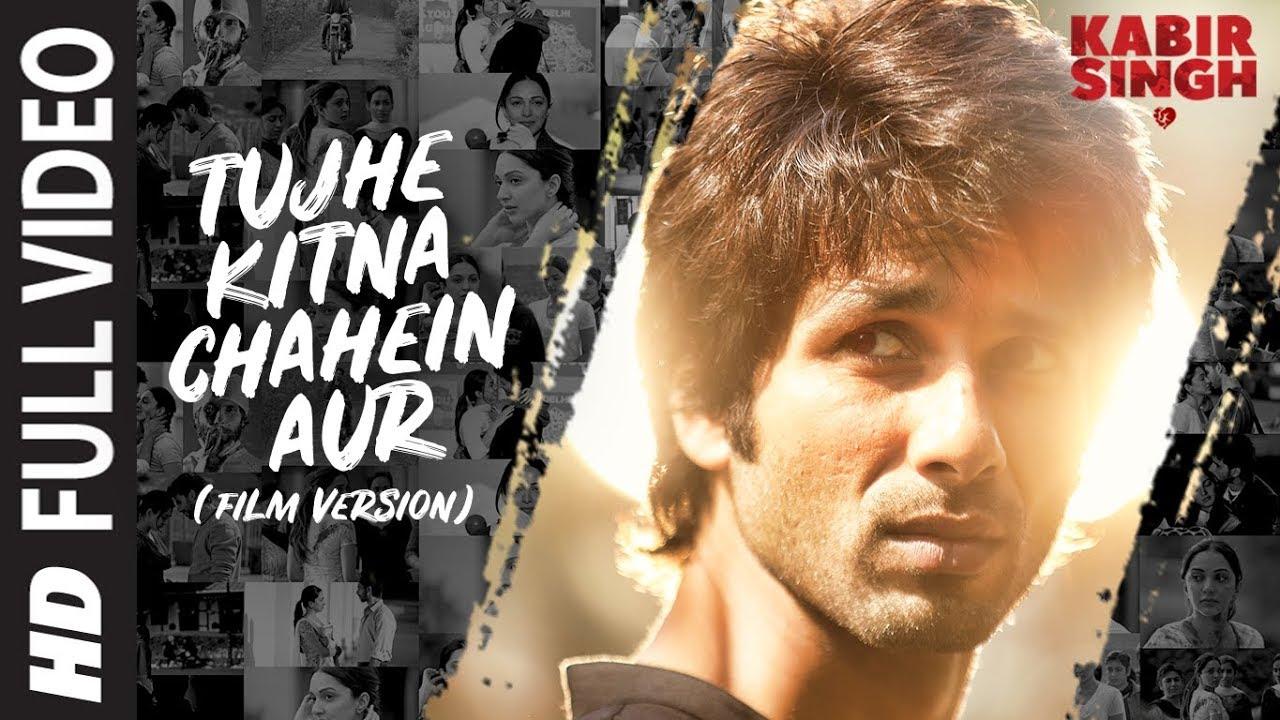 Full Song: Tujhe Kitna Chahein Aur (Film Version) | Kabir Singh | Shahid K, Kiara A | Mithoon |Jubin Watch Online & Download Free