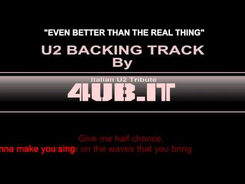 "U2 ""Even Better Than The Real Thing"" Backing Track 