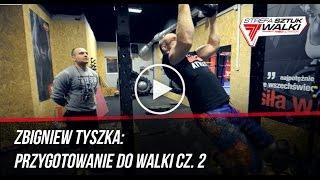 Zbigniew Tyszka: Przygotowania do walki pod okiem Adriana Hoffmana odc.02
