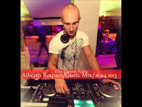 Play Dublin Radio/Presents/Alberto Roquez/Guest MIx 26.04.2013