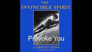 The Invincible Spirit - Provoke You
