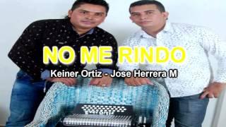 NO ME RINDO - KEINER ORTIZ 2016