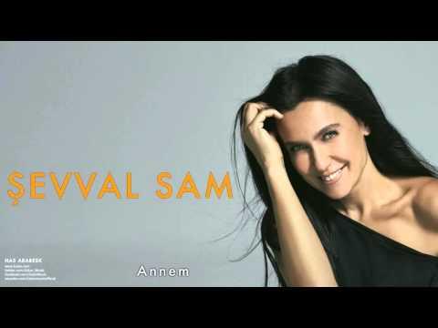 Şevval Sam - Annem [ Has Arabesk © 2010 Kalan Müzik ]