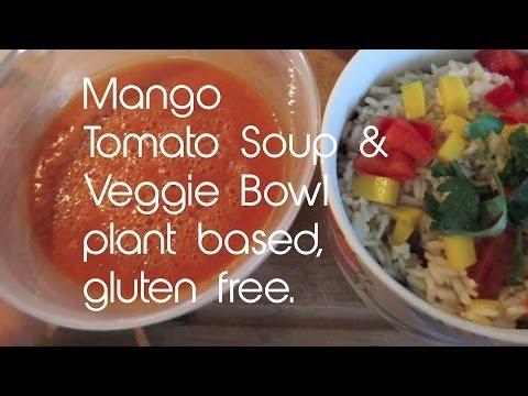 Mango Tomato Soup + Veggie Bowl (plant-based And Gluten Free)