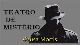 """Gambar cover Ep#134 - Teatro de Mistério: """"Causa Mortis"""""""