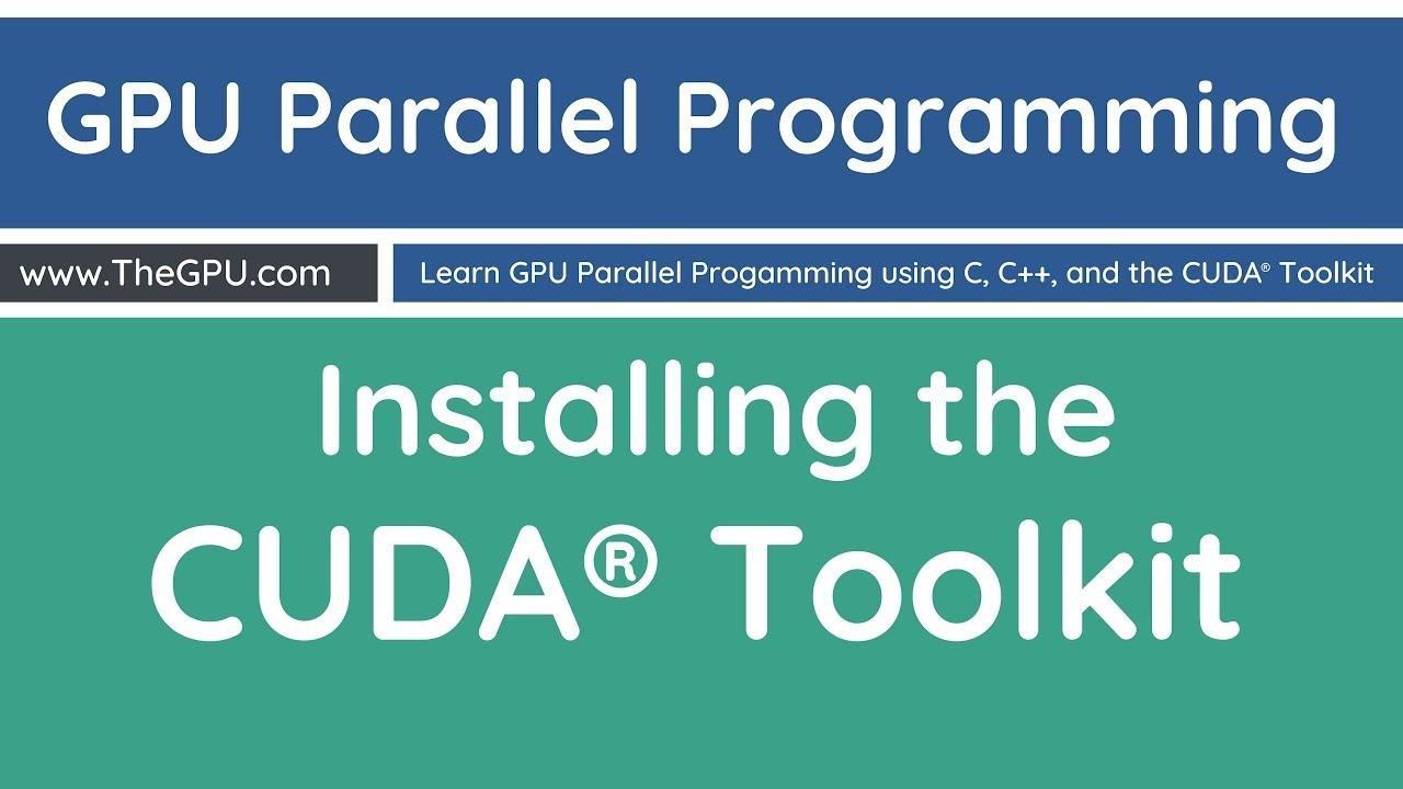 Learn GPU Parallel Programming - Installing the CUDA toolkit