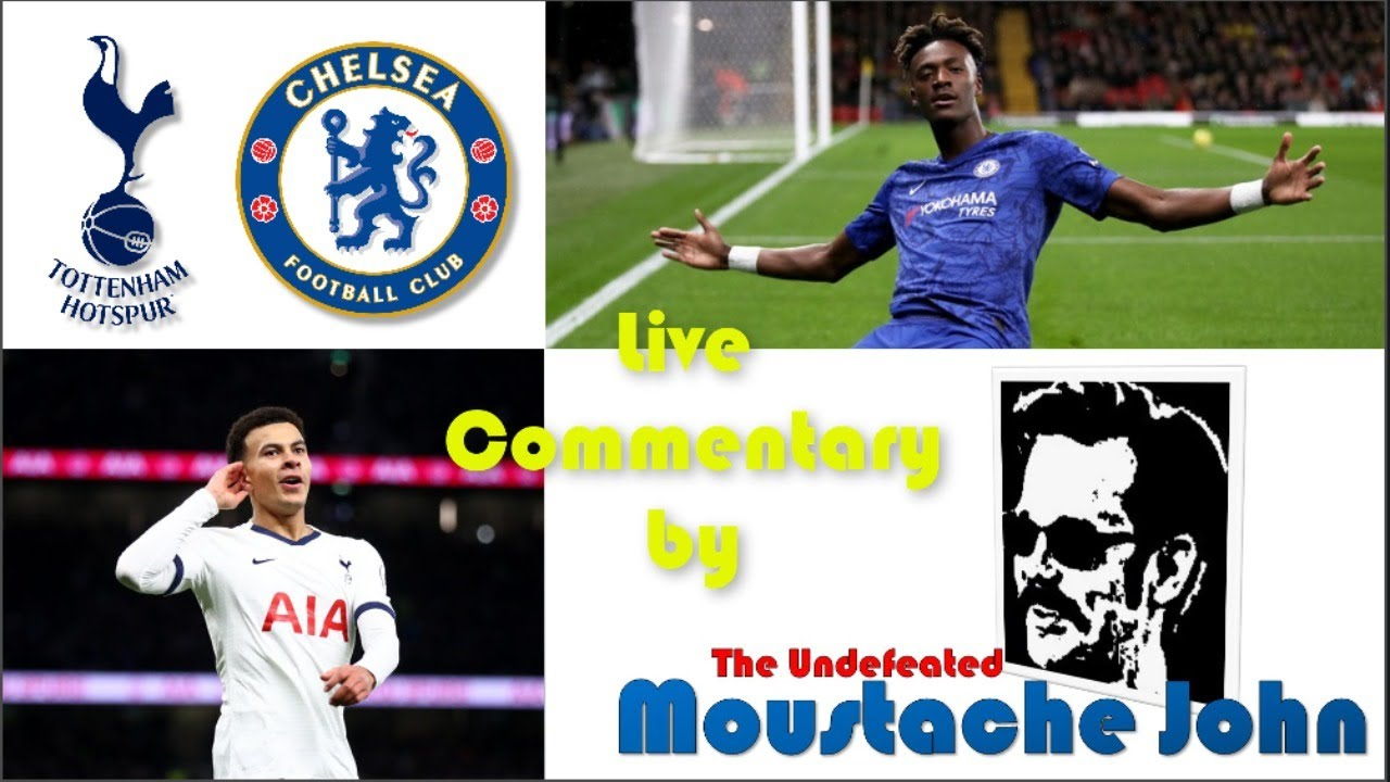 Chelsea v Tottenham   English Premier League   Live Commentary by Moustache John