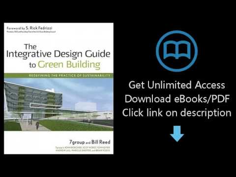 Download The Integrative Design Guide to Green Building: Redefining the Practice of Sustaina [P.D.F]