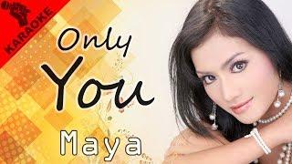 Maya - Only You (Karaoke)