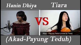 Hanin Dhiya VS Tiara - Akad Payung Teduh (cover) #mana pilihan kamu?