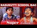 Super Deluxe Raasukutty School Bag Secrets Revealed   Kid Ashwanth FUN Interview