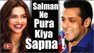 Salman Khan Ne Puri Ki Deepika Ki Khwahish  Salman Khan  Deepika Padukone