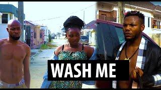 WASH ME (XPLOIT COMEDY)