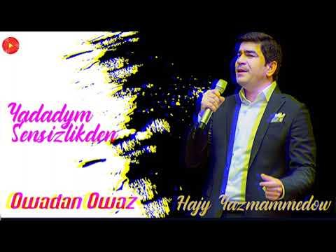 Hajy Yazmammedow - Yadadym Sensizlikden // 2021 Official Music