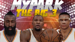 NBA 2K15 MyPARK THE BIG 3 - OKC Thunder | K.Durant Drains HALF COURT SHOT! (NEW Series Introduction)