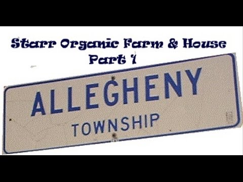Allegheny Township House Tour Starr Organic Farm and House Part 1