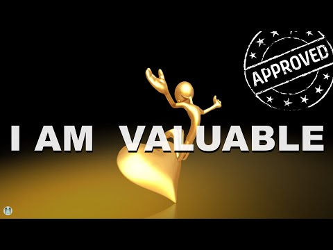"Affirmations For Self Love And Acceptance ""I AM VALUABLE"" - Affirm Your True Nature"