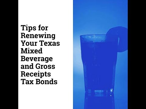 Tips for Renewing Your Texas Mixed Beverage Sales Tax and Gross Receipts Tax Bonds