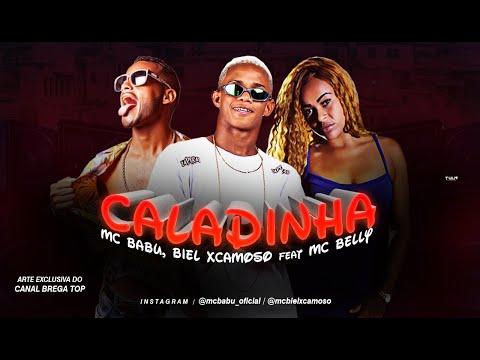 MC BABU, BIEL XCAMOSO Feat. MC BELLY - CALADINHA