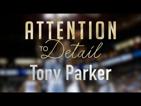 Attention to Detail: Tony Parker