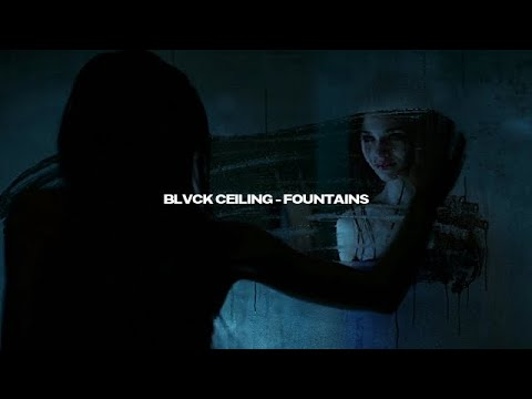 Blvck Ceiling - Fountains (s U B . E S P A ñ O L)