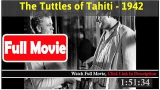 The Tuttles of Tahiti (1942) *FuII M0p135*#*