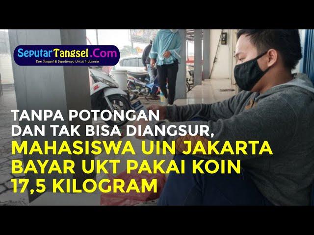 UKT Tak Ada Potongan dan Tak Bisa Diangsur, Mahasiswa UIN Jakarta Bayar Pakai Koin Seberat 17,5 Kg