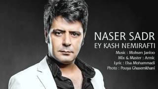Naser Sadr Ey Kash Nemirafti New 2013 YouTubevia Torchbrowser Com