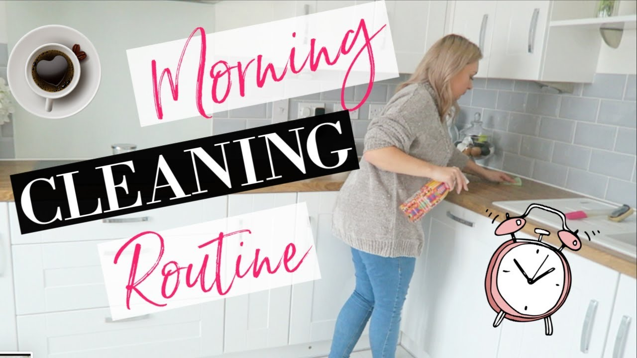 Clean With Me 2019 My Morning Cleaning Routine 2019 Morning Cleaning Motivation