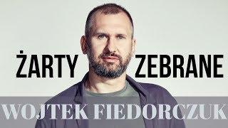 Wojtek Fiedorczuk - Żarty Zebrane