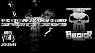 Punisher: War Zone - Main Titles - Composed by Michael Wandmacher