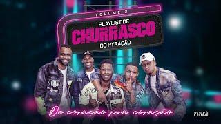 Playlist de Churrasco do Pyração - VOL. 2 (Ao Vivo)