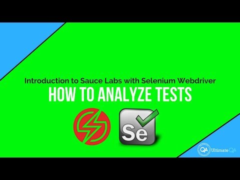 Sauce Labs Introduction Course 2018 - How to analyze tests in Sauce Labs - (Enroll for Free)