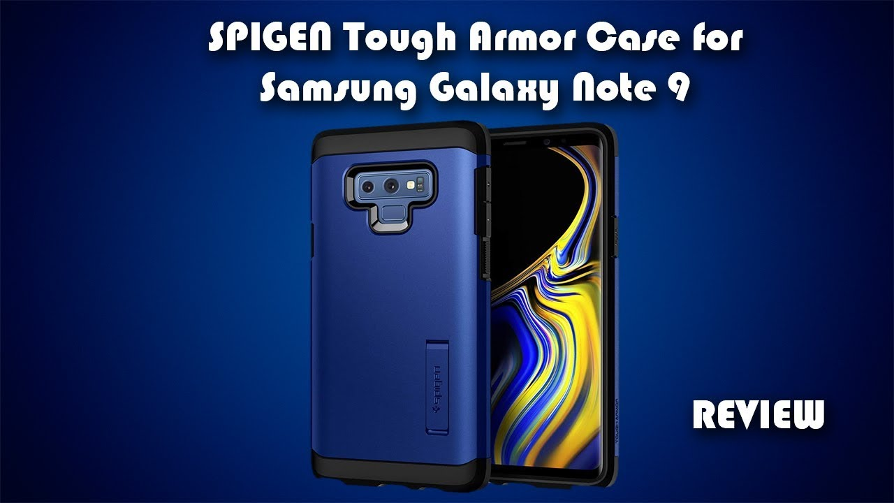 premium selection 517cc f6eb6 Spigen Tough Armor Case for Samsung Galaxy Note 9 Review